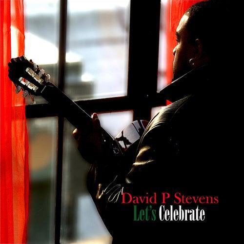 Let's Celebrate by David P. Stevens