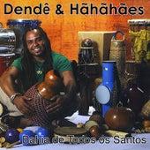 Bahia de Todos os Santos by Dendê