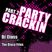 Party Crackin Part 2 feat. The Disco Fries von DJ Class