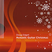Acoustic Guitar Christmas by Doug Edgell