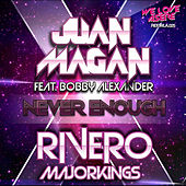 Never Enough by Juan Magan