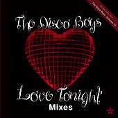 Love Tonight (Mixes) - taken from Superstar by The Disco Boys