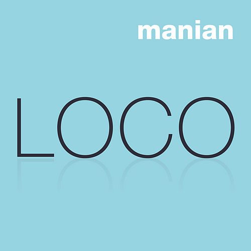 Loco by Manian