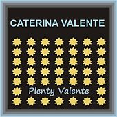 Plenty Valente by Caterina Valente