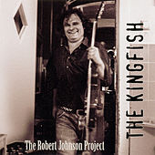 The Robert Johnson Project by Kingfish
