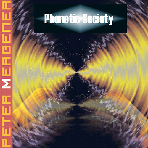 Phonetic Society by Peter Mergener