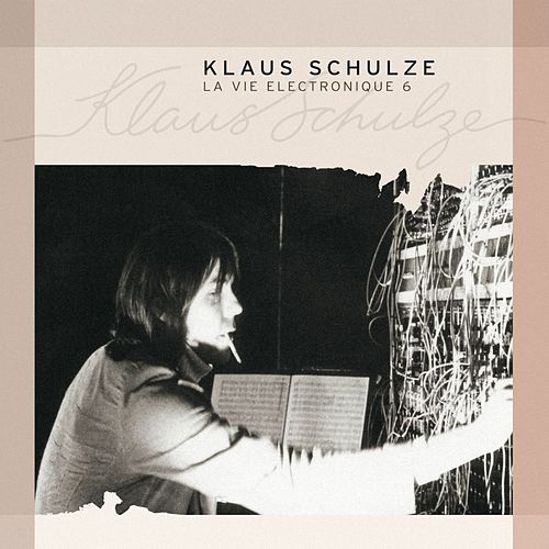 La Vie Electronique Vol. 6 by Klaus Schulze