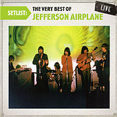 Setlist: The Very Best Of Jefferson Airplane LIVE by Jefferson Airplane