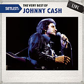Setlist: The Very Best Of Johnny Cash LIVE von Various Artists