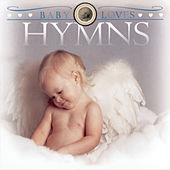 Baby Loves Hymns by Studio Musicians
