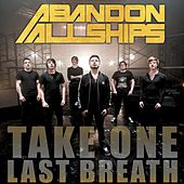 Take One Last Breath - Single by Abandon All Ships