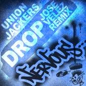 Drop [Jose Velez Remixes] by Union Jackers