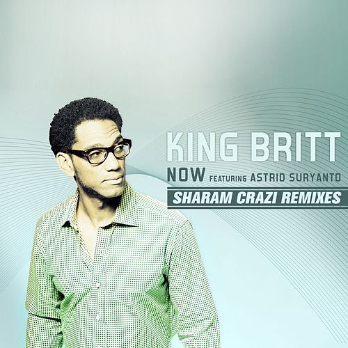 Now feat Astrid Suryanto by King Britt