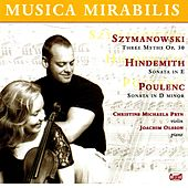 Szymanowski: Myths - Hindemith: Violin Sonata in E major - Poulenc: Violin Sonata, Op. 119 by Various Artists