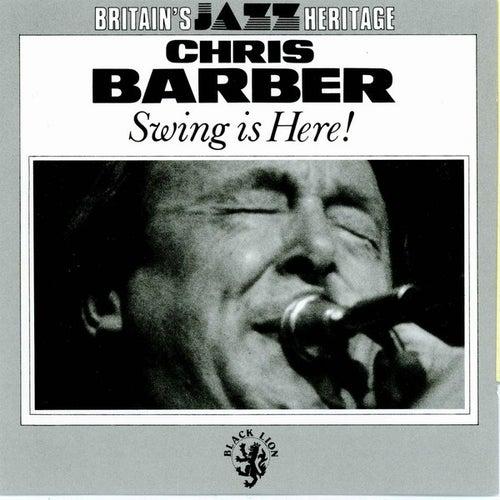 Swing is Here! von Chris Barber