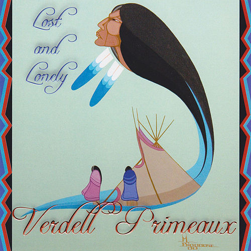 Lost and Lonely by Verdell Primeaux