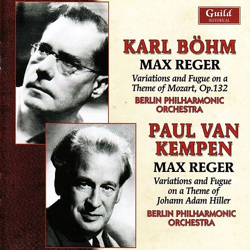 Karl Böhm, Paul van Kempen conduct Music by Max Reger by Berlin Philharmonic Orchestra
