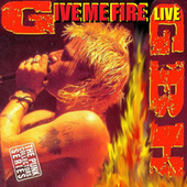 Give Me Fire by G.B.H.