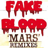 Mars Remixes by Fake Blood