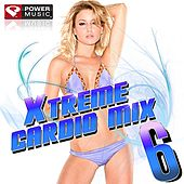 Xtreme Cardio Mix Vol. 6 (60 Minute Non-Stop Workout Mix (140-155) by Various Artists