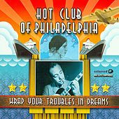 Wrap Your Troubles In Dreams by Hot Club of Philadelphia