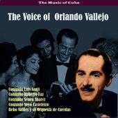 The Music of Cuba - The Voice of  Orlando Vallejo by Orlando Vallejo