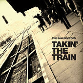 Takin' The Train by The Saw Doctors