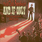 And If Only by Hot Club Sandwich