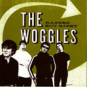 Ragged But Right by The Woggles