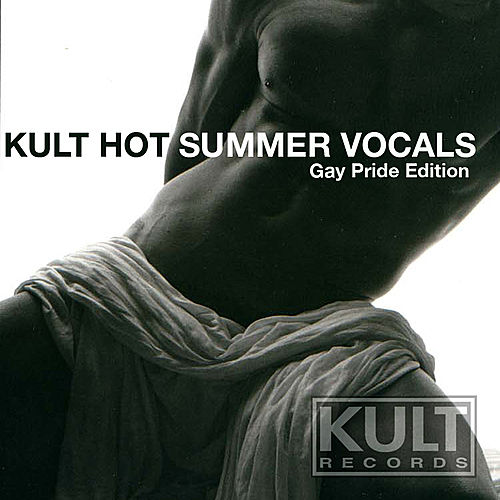 KULT Hot Summer Vocals (Gay Pride Edition) by Various Artists