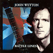 Battle Lines by John Wetton