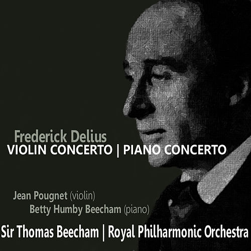 Delius: Violin Concerto, Piano Concerto in C Minor by Royal Philharmonic Orchestra