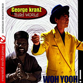 Woh Yooh (Digitally Remastered) by George Kranz