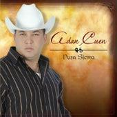 Pura Sierra by Adan Cuen