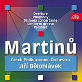Martinu : Overture, Rhapsody, Sinfonia Concertante, Concerto grosso, Parables by Czech Philharmonic Orchestra