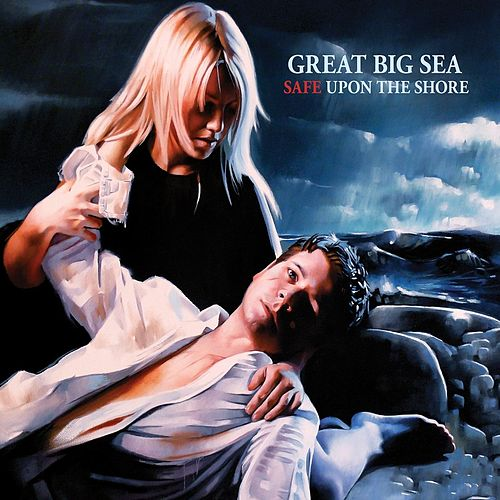 Safe Upon The Shore von Great Big Sea