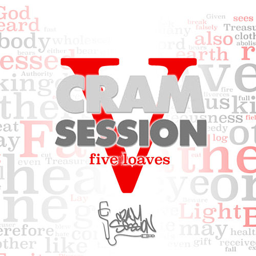 Cram Session Vol. 5 Part 2: 5 Loaves by Various Artists