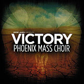 Victory (feat. Phoenix Mass Choir) by Eddie James