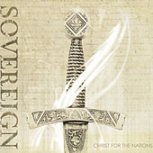 Sovereign by Christ For The Nations Music
