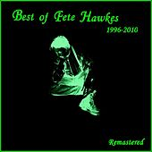 Best of Pete Hawkes: 1996-2010 (Digitally Remastered) by Pete Hawkes