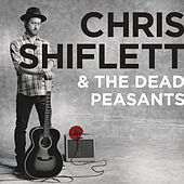 Chris Shiflett & The Dead Peasants by Chris Shiflett