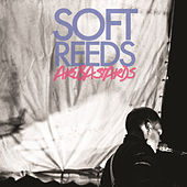Soft Reeds Are Bastards by Soft Reeds