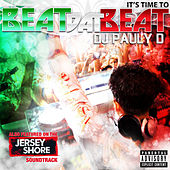 Beat Dat Beat (It's Time To) by DJ Pauly D