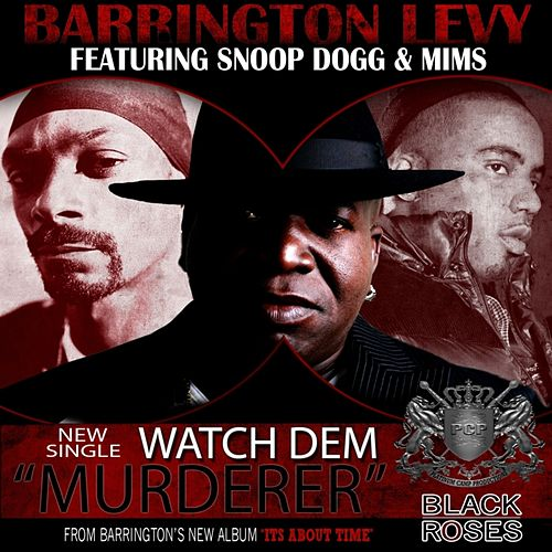 Watch Dem 'Murderer' (feat. Snoop Dog & Mims) - Single by Mims