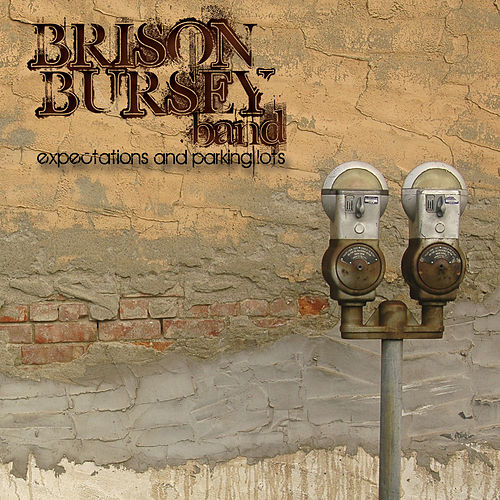 Expectations and Parking Lots by Brison Bursey Band