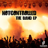 The Band EP by Not Controlled