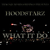 What It Do by Hoodstarz