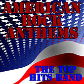 American Rock Anthems by The Top Hits Band
