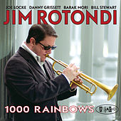 1000 Rainbows by Jim Rotondi