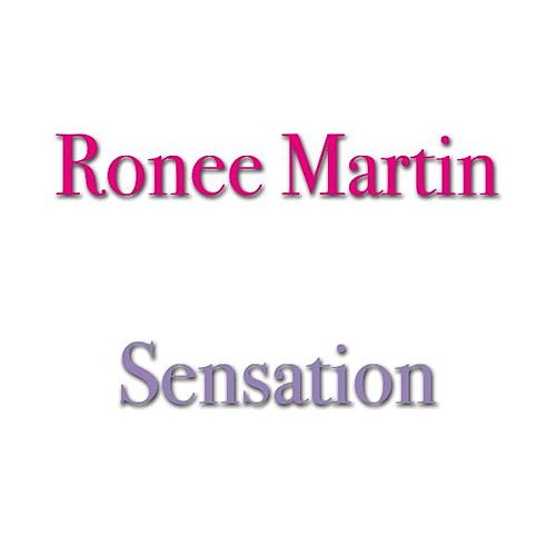 Sensation by Ronee Martin